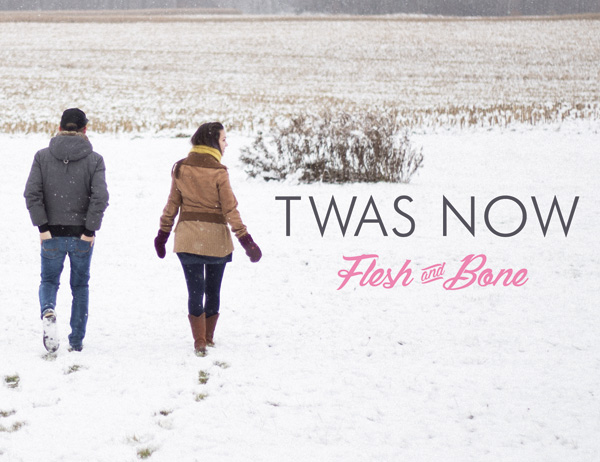 Twas Now - Flash and Bone